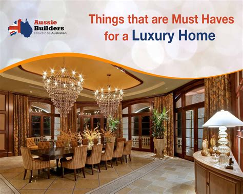 things that are must haves for a luxury home