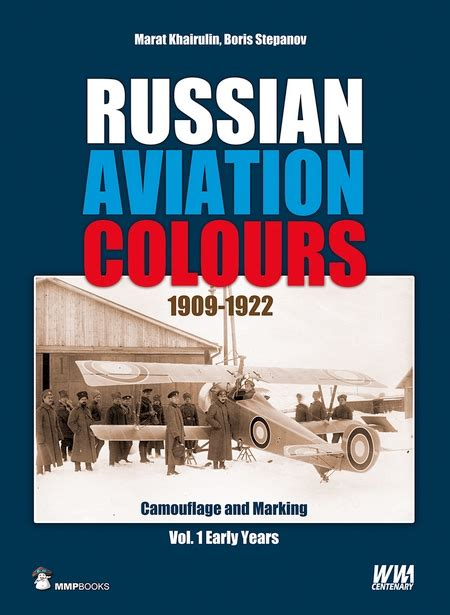 russian aviation colours 1909 1922 camouflage and markings vol 1 the early years sklep