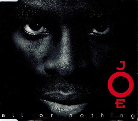 Joe Aint Nothing Like Me Album Tracklist by Joe All Or Nothing Cd At Discogs