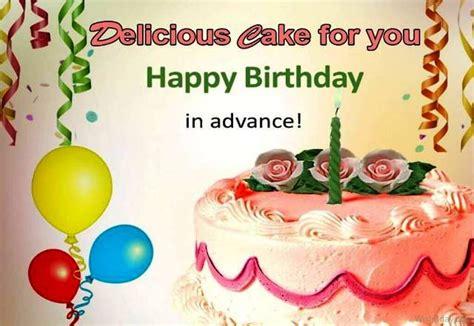Wish You Happy Birthday In Advance 23 Advance Birthday Wishes
