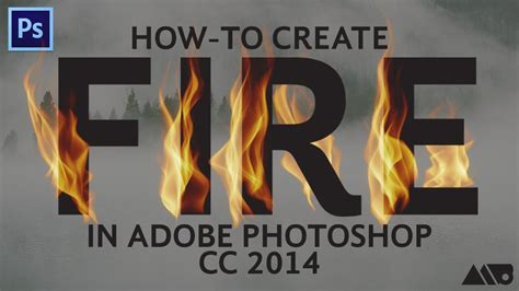 tutorial photoshop cc 2014 youtube how to create realistic fire in adobe photoshop cc 2014