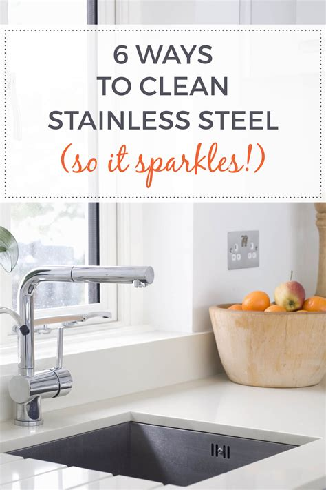 7 Ways To Get Your To Clean Up by How To Clean Stainless Steel So It Sparkles 6 Ways