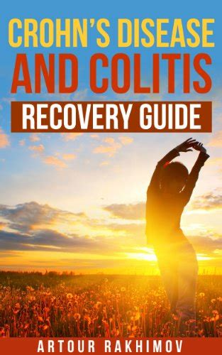 the complete guide to crohn s disease ulcerative colitis a road map to term healing books ebook crohn s disease and colitis recovery guide crohn s