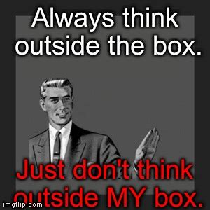 Always Think Outside The Box 2 kill yourself meme imgflip