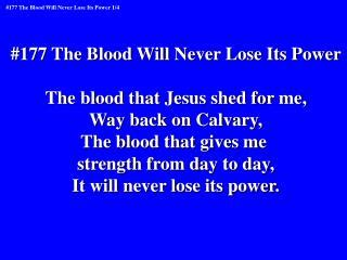 The Blood That Jesus Shed For Me by Ppt 177 The Blood Will Never Lose Its Power The Blood