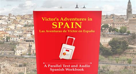 libro victors adventures in spain victor s adventures spanish textbook lightspeed spanish