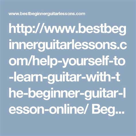 learn guitar yourself beginner guitar lessons 10 handpicked ideas to discover