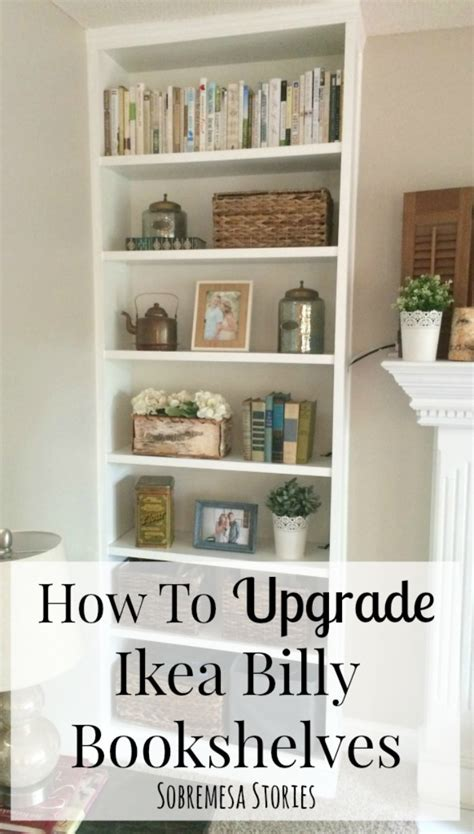 how to upgrade ikea billy bookshelves sobremesa stories