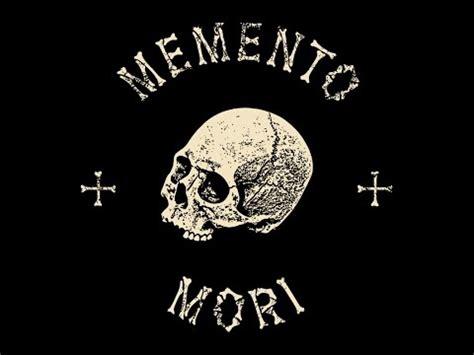 memento mori youtube