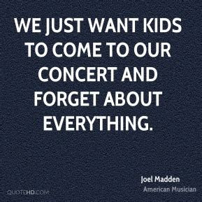 Forget The Kid I Wanna Go To Space C by Joel Madden Quotes Quotehd
