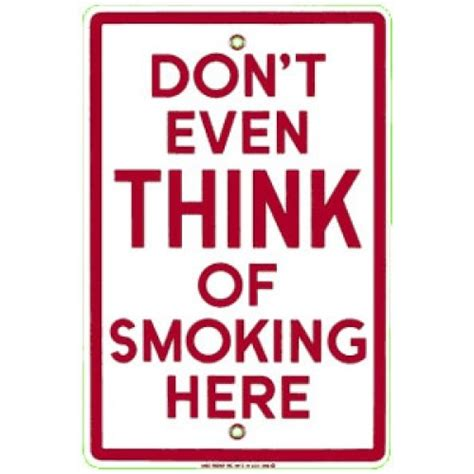 no smoking sign funny don t even think of smoking here no smoking signs