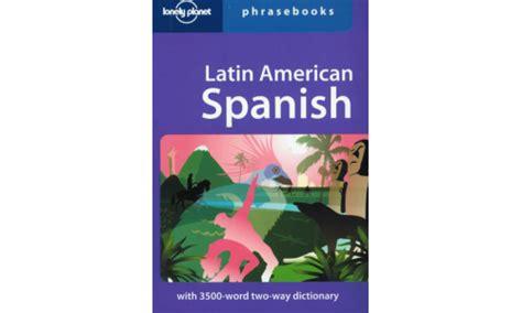 lonely planet latin american spanish phrasebook lonely planet phrasebook dictionnary latin american spanish 5th edition cubadirecto com