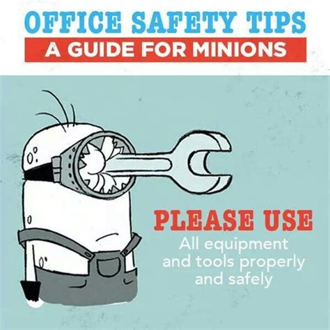 use all equipment and tools properly and safely