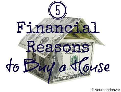 5 top financial reasons people buy a home 5 financial reasons to buy a house
