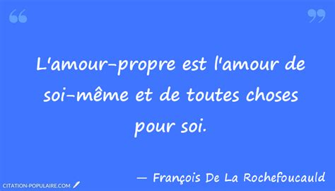 Amour De Soi Meme - citation fran 231 ois de la rochefoucauld l amour propre est