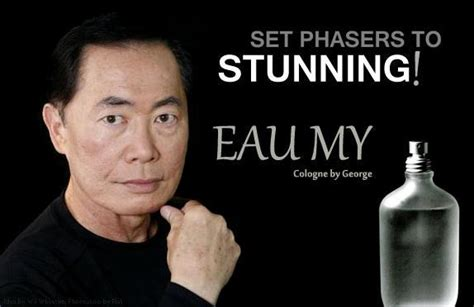 George Takei Oh My Meme - george takei cologne eau my funny joke pictures