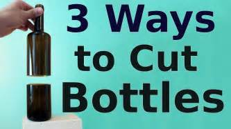 how to how to cut glass bottles 3 ways to do it youtube