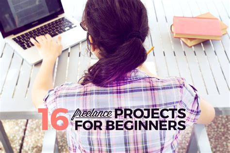 Free Lance Projects For Mba by Find One Of These 16 Beginner Freelance Projects That Fits
