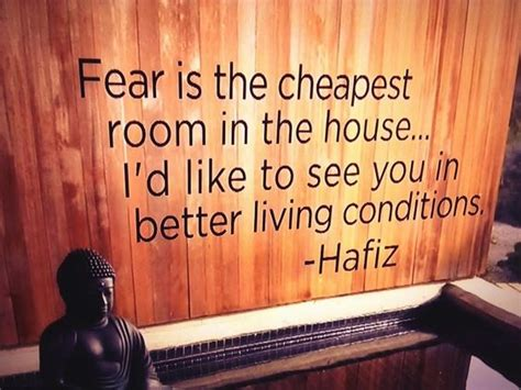 fear is the cheapest room in the house quot fear is the cheapest room in the house quot tlc vision board pinterest hafiz