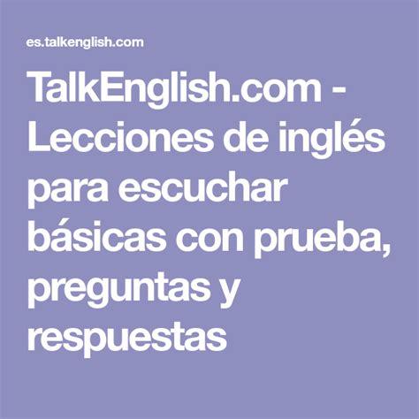 preguntas y respuestas english talkenglish lecciones de ingl 233 s para escuchar