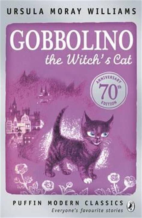gobbolino the witch s cat books gobbolino the witch s cat ursula moray williams