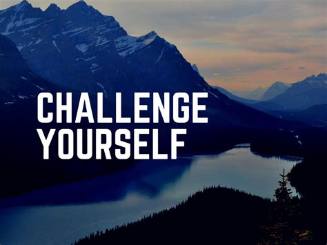 time to challenge yourself www pixshark images