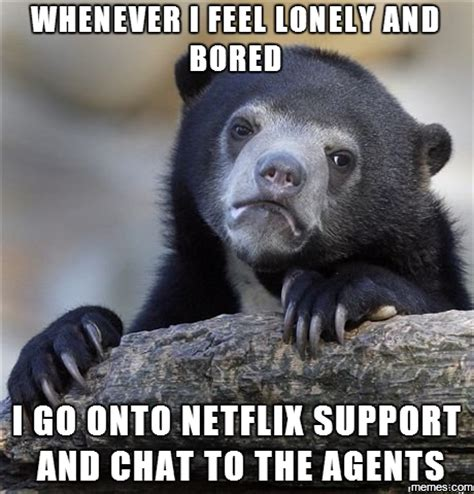 Feeling Lonely Memes - whenever i feel lonely and bored memes com