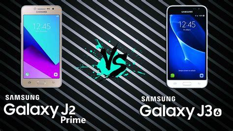 Samsung J2 Prime Vs J3 Prime comparativo galaxy j2 prime vs galaxy j3 6 tecnoob