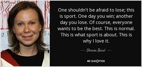 From One To Another Be Afraid by Top 25 Quotes By Oksana Baiul A Z Quotes