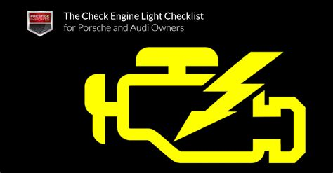 check engine light the check engine light checklist for porsche and audi owners