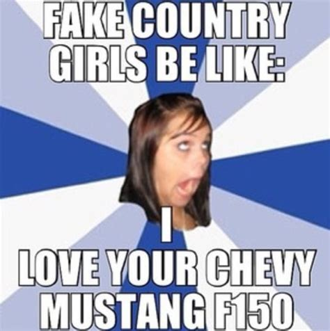 Fake Country Girl Meme - the 25 best girls be like ideas on pinterest girls
