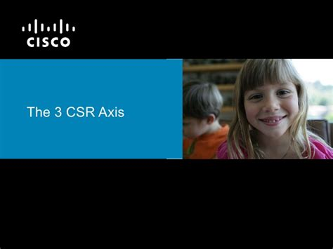 Cisco Mba by Cisco Corporate Social Responsibility By Alexandre Lemille