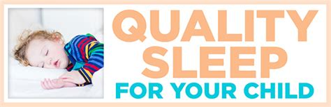 Quality Sleep For Your Child What Why And Most Of All