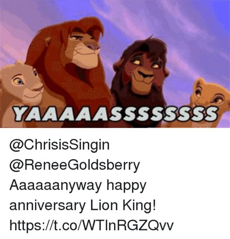 Lion King Schenectady Meme - aaaaaanyway happy anniversary lion king