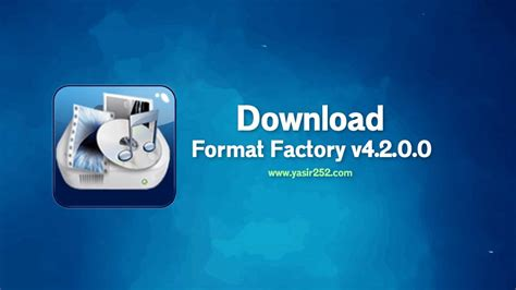 format factory v4 1 0 0 download format factory v4 2 0 0 konverter serbaguna
