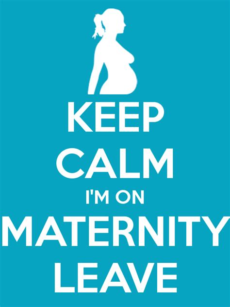 how long is the maternity leave in the philippines keep calm i m going on maternity leave