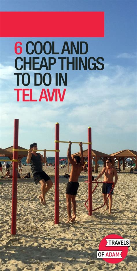 5 Things And Cheap by Cool And Cheap Things To Do In Tel Aviv Travels Of