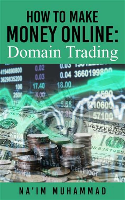 How To Make Money Online Trading - how to make money online domain trading read book online
