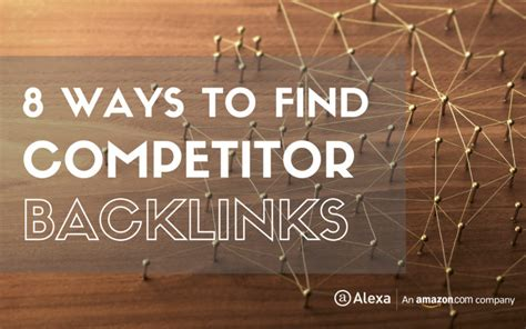 8 Ways To Discover New by 8 Ways To Find Competitor Backlinks Using S Backlink