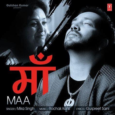 film mika download gratis maa mika singh download or listen free online saavn