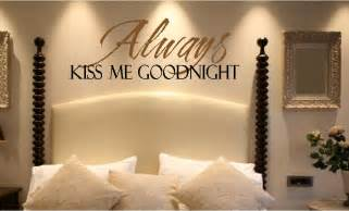 Wall quote always kiss me goodnight wall quotes 11 jpg