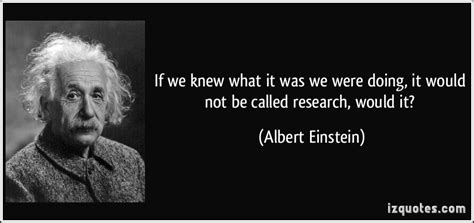 albert einstein biography research if we knew what it was we were doing it would not be