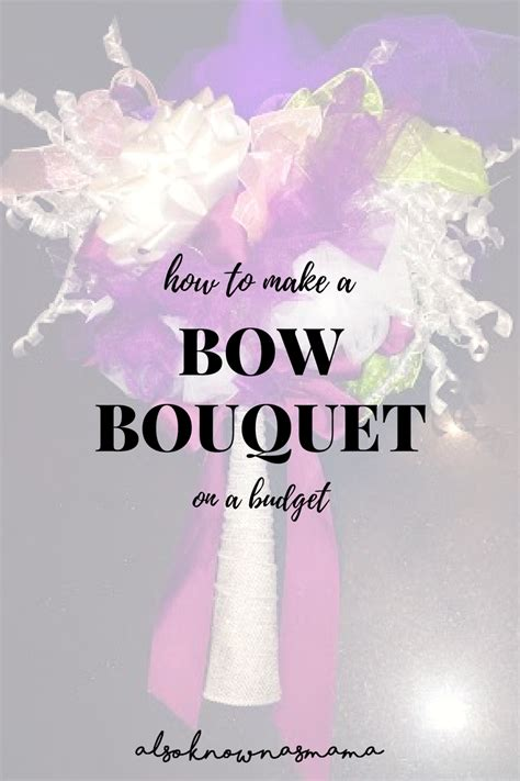 Wedding Bouquet Bows by How To Make A Bow Bouquet Also Known As