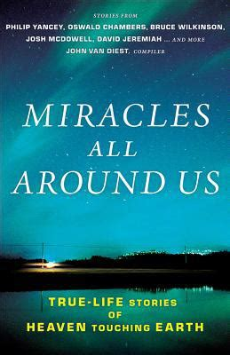 Miracle Of Heaven Free Miracles All Around Us True Stories Of Heaven