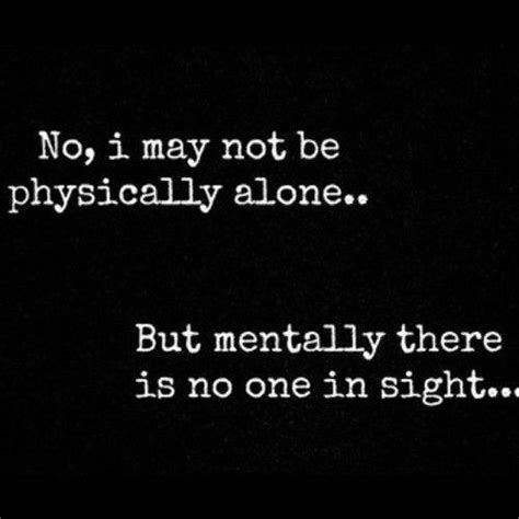 no one gets there alone books feeling alone quotes sayings feeling alone picture quotes