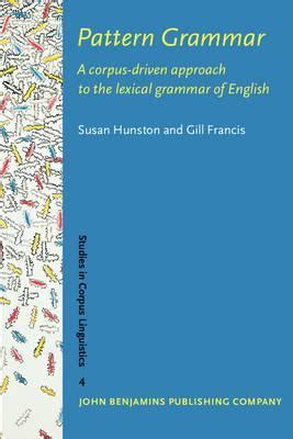 patterns in english syntax pattern grammar a corpus driven approach to the lexical