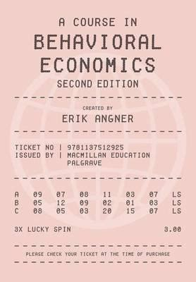 misbehavioral economics volume 1 books a course in behavioral economics erik angner 9781137512925