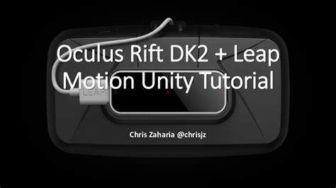 leap motion unity tutorial oculus rift dk2 leap motion tutorial