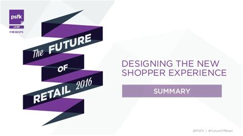 psfk 2017 forecast summary report psfk future of retail 2016 summary report