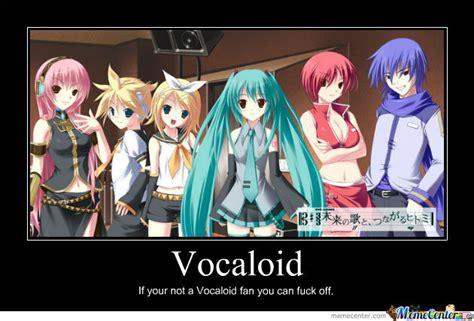 Vocaloid Meme - vocaloid fans by ryuuzaki meme center